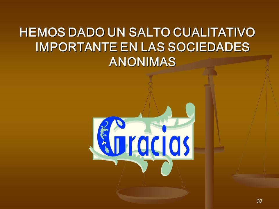 37 HEMOS DADO UN SALTO CUALITATIVO IMPORTANTE EN LAS SOCIEDADES ANONIMAS