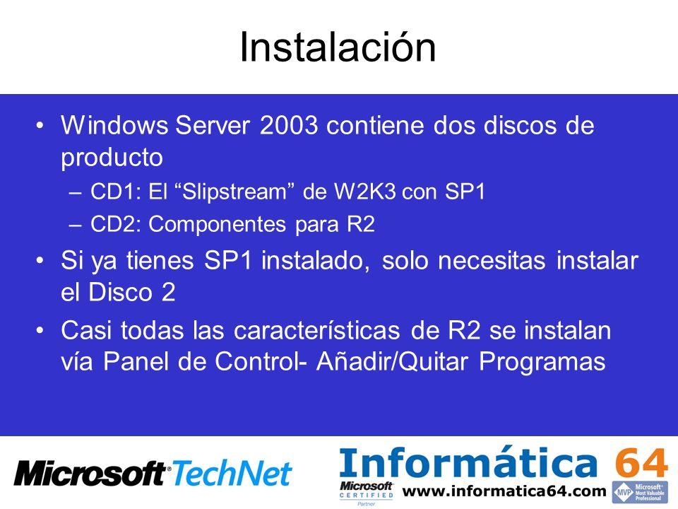 Instalación Windows Server 2003 contiene dos discos de producto –CD1: El Slipstream de W2K3 con SP1 –CD2: Componentes para R2 Si ya tienes SP1 instala