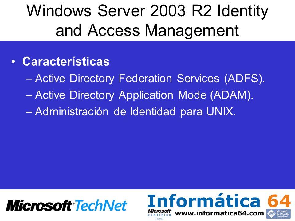 Características –Active Directory Federation Services (ADFS). –Active Directory Application Mode (ADAM). –Administración de Identidad para UNIX. Windo