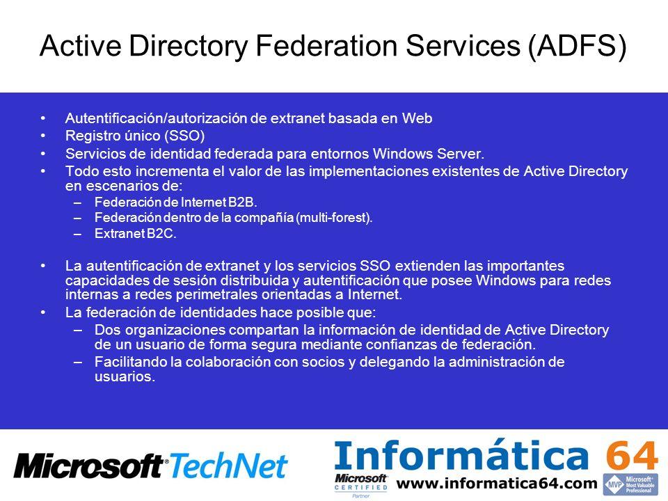 Autentificación/autorización de extranet basada en Web Registro único (SSO) Servicios de identidad federada para entornos Windows Server. Todo esto in