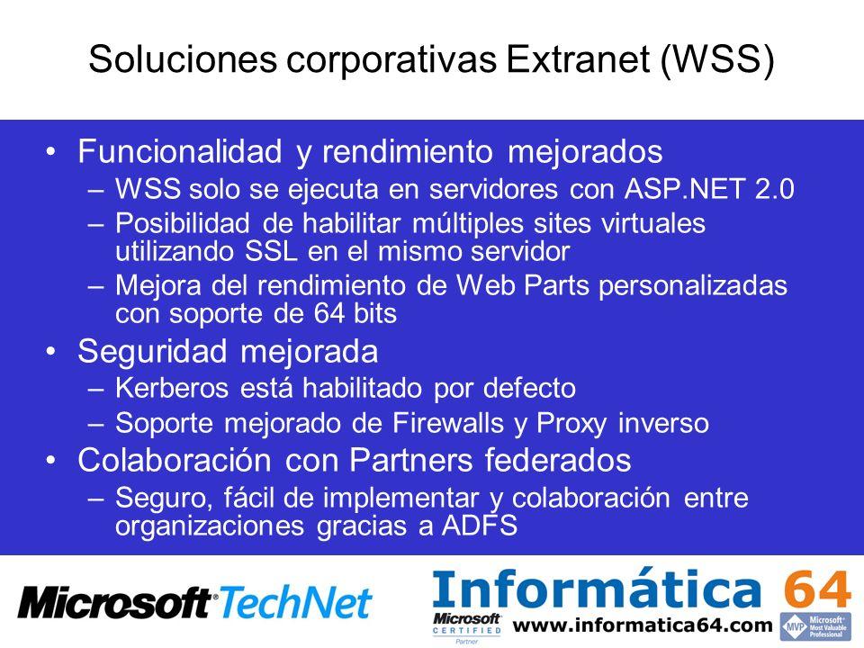 Funcionalidad y rendimiento mejorados –WSS solo se ejecuta en servidores con ASP.NET 2.0 –Posibilidad de habilitar múltiples sites virtuales utilizand