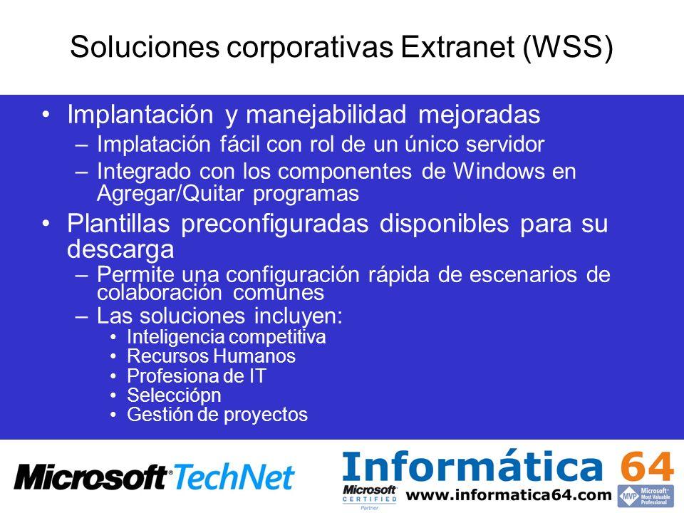 Implantación y manejabilidad mejoradas –Implatación fácil con rol de un único servidor –Integrado con los componentes de Windows en Agregar/Quitar pro