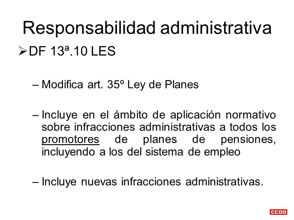 Responsabilidad administrativa DF 13ª.10 LES –Modifica art. 35º Ley de Planes –Incluye en el ámbito de aplicación normativo sobre infracciones adminis