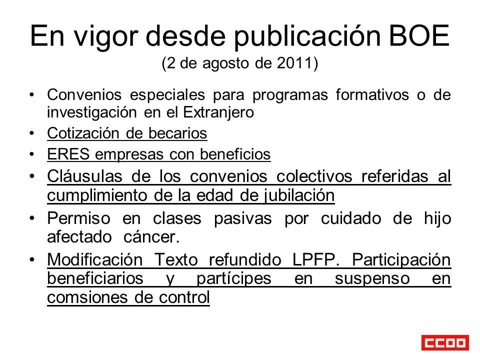 En vigor desde publicación BOE (2 de agosto de 2011) Convenios especiales para programas formativos o de investigación en el Extranjero Cotización de