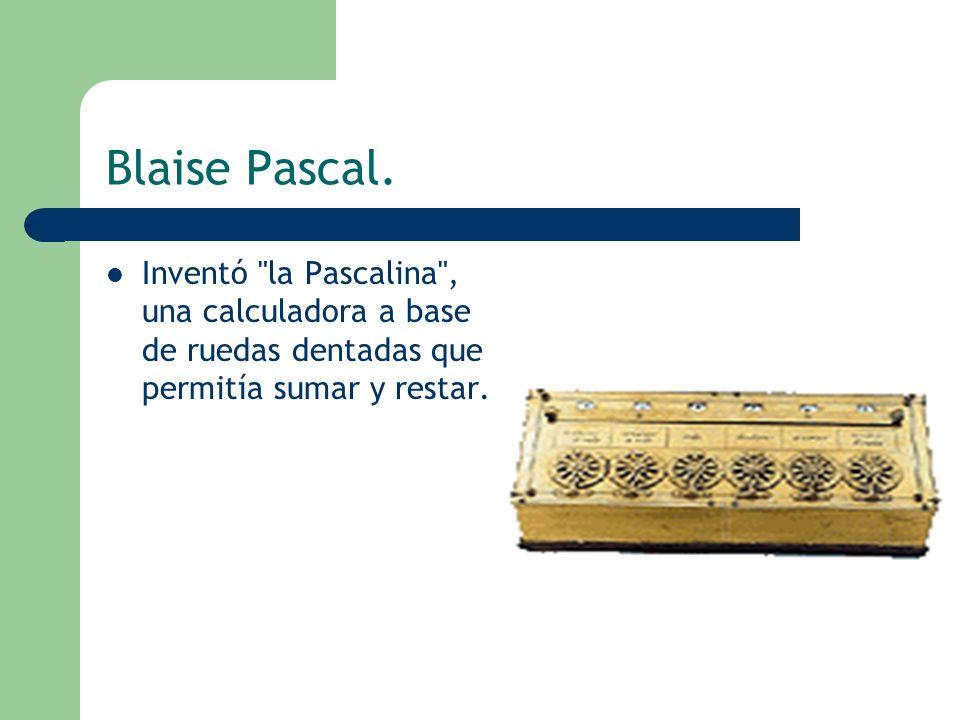 Blaise Pascal. Inventó