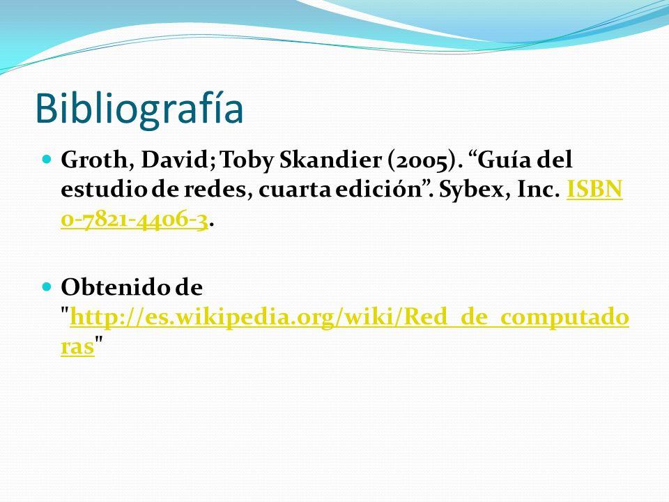 Bibliografía Groth, David; Toby Skandier (2005). Guía del estudio de redes, cuarta edición. Sybex, Inc. ISBN 0-7821-4406-3.ISBN 0-7821-4406-3 Obtenido
