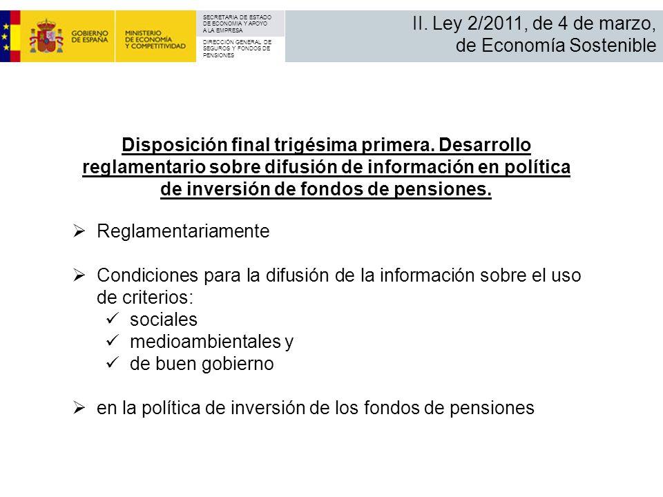 SECRETARIA DE ESTADO DE ECONOMIA Y APOYO A LA EMPRESA DIRECCIÓN GENERAL DE SEGUROS Y FONDOS DE PENSIONES II. Ley 2/2011, de 4 de marzo, de Economía So