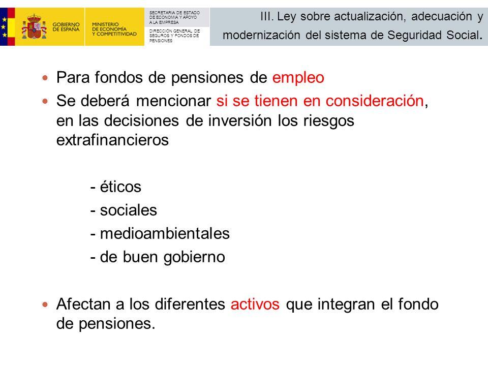 SECRETARIA DE ESTADO DE ECONOMIA Y APOYO A LA EMPRESA DIRECCIÓN GENERAL DE SEGUROS Y FONDOS DE PENSIONES Para fondos de pensiones de empleo Se deberá