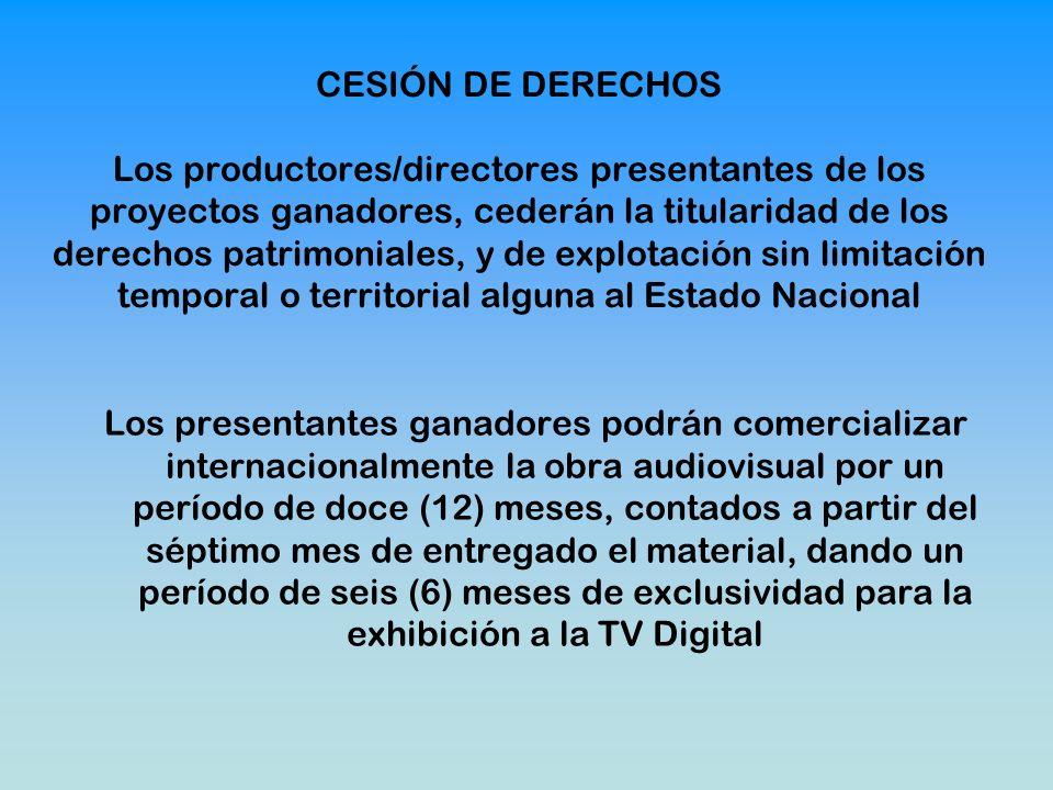 CESIÓN DE DERECHOS Los productores/directores presentantes de los proyectos ganadores, cederán la titularidad de los derechos patrimoniales, y de expl