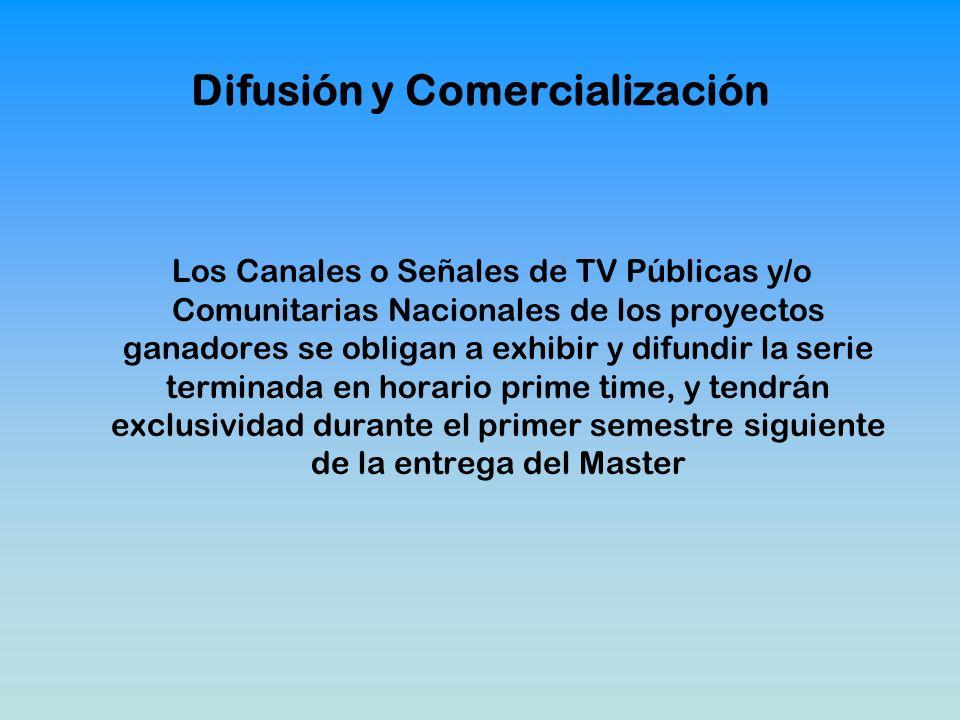 Difusión y Comercialización Los Canales o Señales de TV Públicas y/o Comunitarias Nacionales de los proyectos ganadores se obligan a exhibir y difundi