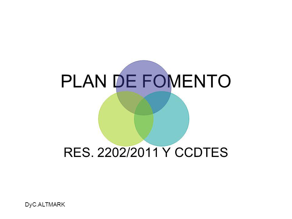 DyC.ALTMARK PLAN DE FOMENTO RES. 2202/2011 Y CCDTES