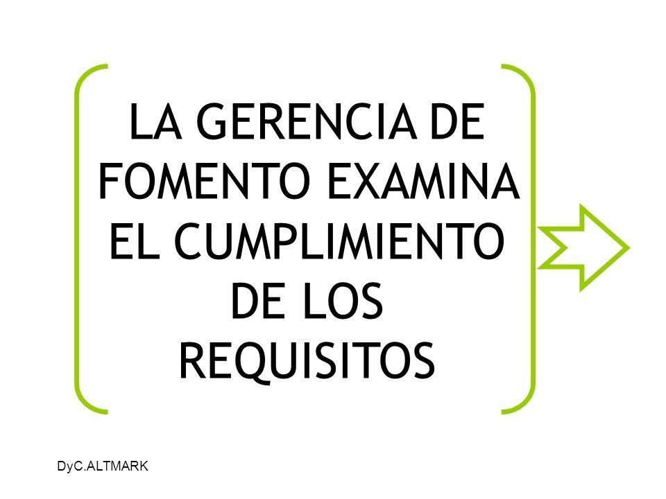 DyC.ALTMARK LA GERENCIA DE FOMENTO EXAMINA EL CUMPLIMIENTO DE LOS REQUISITOS