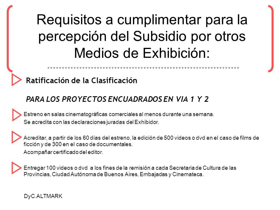 DyC.ALTMARK Requisitos a cumplimentar para la percepción del Subsidio por otros Medios de Exhibición: Estreno en salas cinematográficas comerciales al