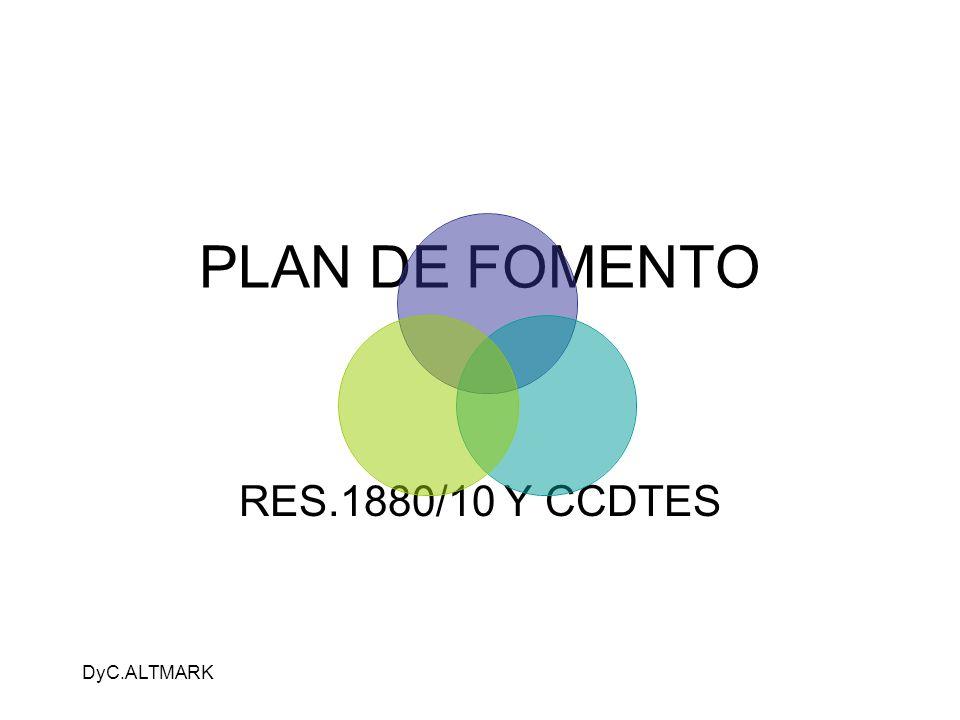 DyC.ALTMARK PLAN DE FOMENTO RES.1880/10 Y CCDTES