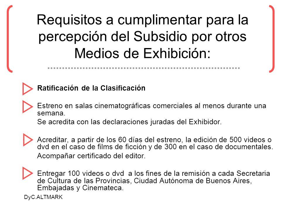 DyC.ALTMARK Requisitos a cumplimentar para la percepción del Subsidio por otros Medios de Exhibición: Ratificación de la Clasificación Estreno en sala