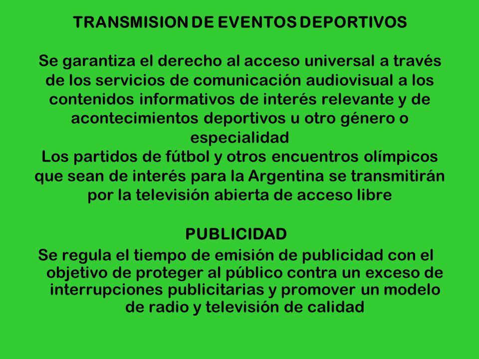 TRANSMISION DE EVENTOS DEPORTIVOS Se garantiza el derecho al acceso universal a través de los servicios de comunicación audiovisual a los contenidos i