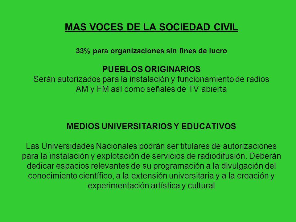 MAS VOCES DE LA SOCIEDAD CIVIL 33% para organizaciones sin fines de lucro PUEBLOS ORIGINARIOS Serán autorizados para la instalación y funcionamiento d