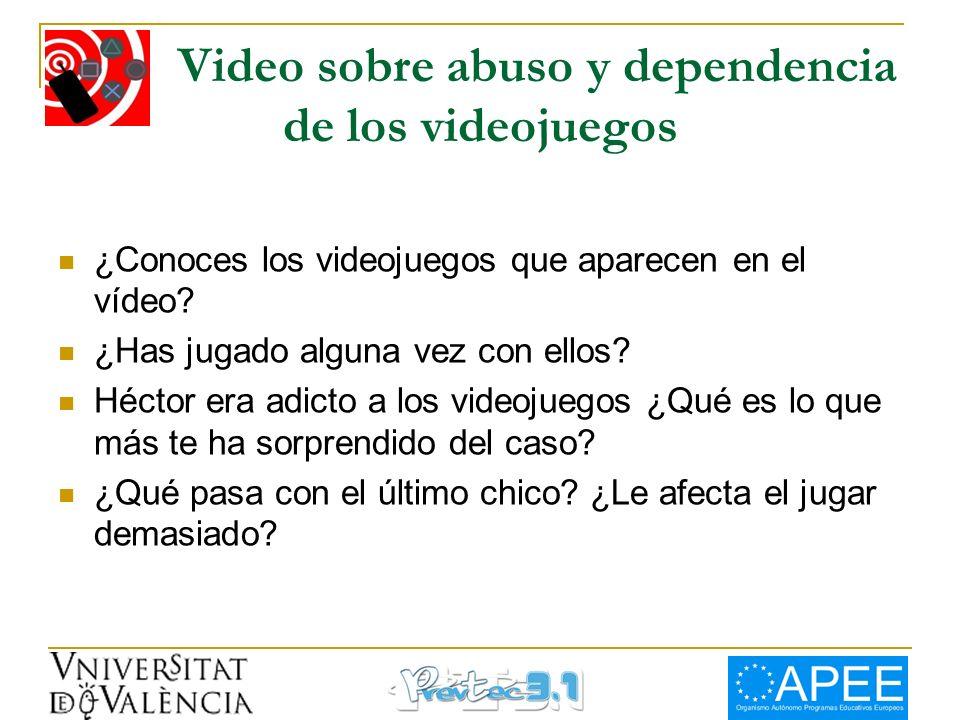 Video sobre abuso y dependencia de los videojuegos ¿Conoces los videojuegos que aparecen en el vídeo? ¿Has jugado alguna vez con ellos? Héctor era adi