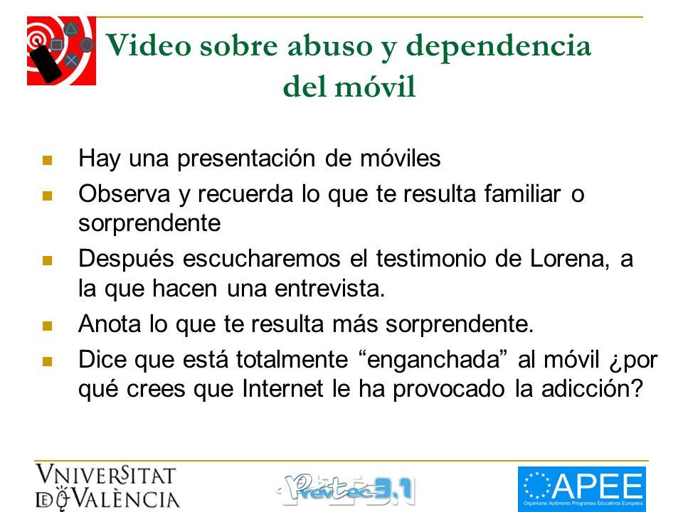 Video sobre abuso y dependencia del móvil Hay una presentación de móviles Observa y recuerda lo que te resulta familiar o sorprendente Después escucha