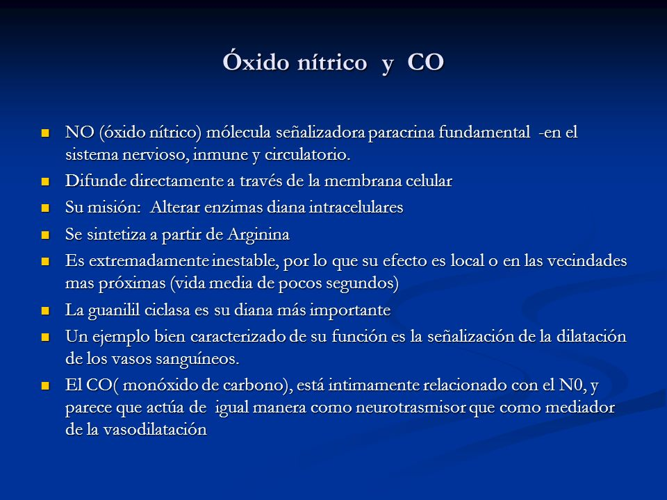 Óxido nítrico y CO NO (óxido nítrico) mólecula señalizadora paracrina fundamental -en el sistema nervioso, inmune y circulatorio. Difunde directamente
