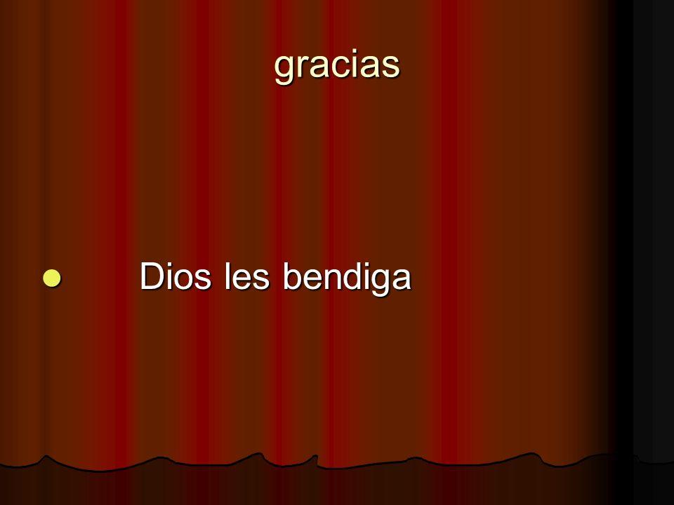 gracias Dios les bendiga Dios les bendiga