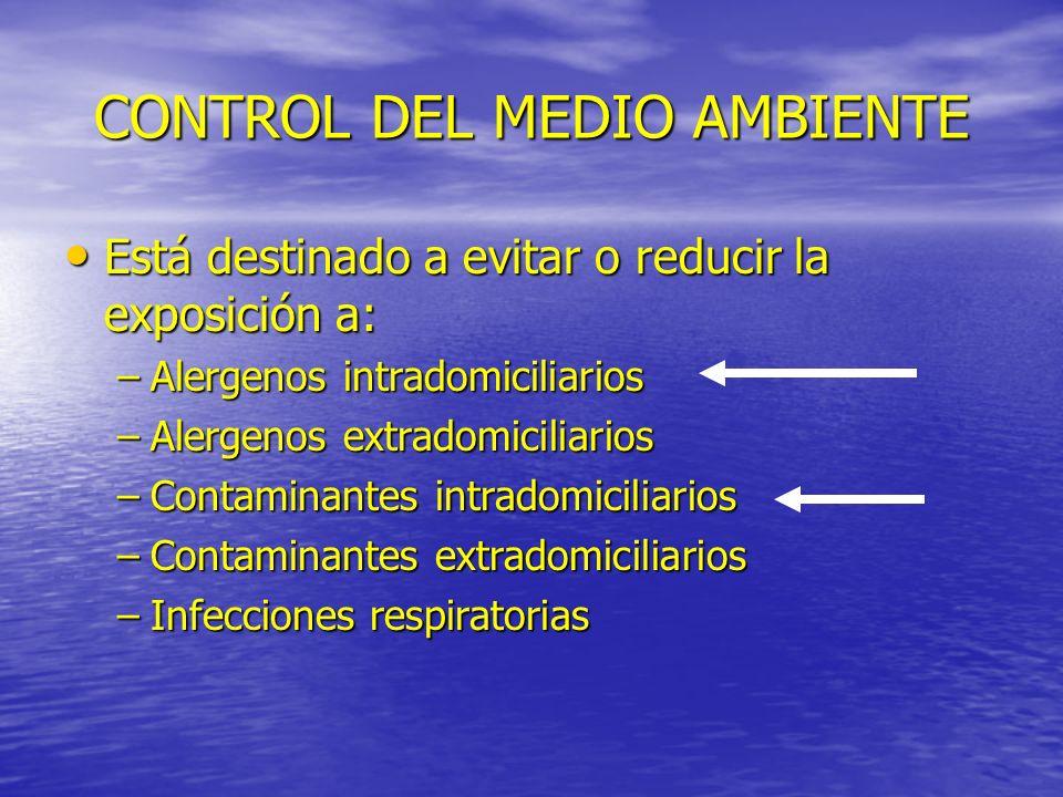 CONTROL DEL MEDIO AMBIENTE Está destinado a evitar o reducir la exposición a: Está destinado a evitar o reducir la exposición a: –Alergenos intradomic