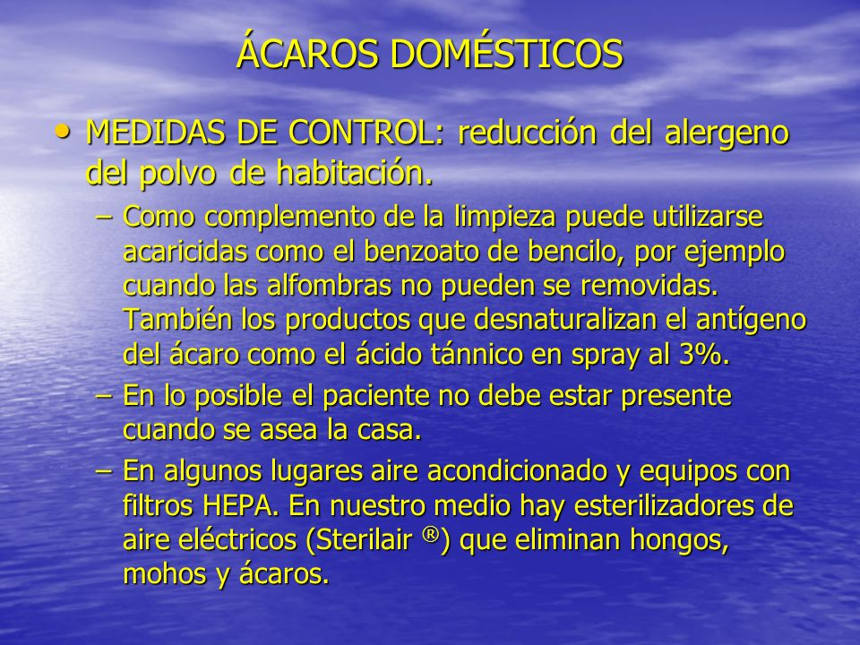 MEDIDAS DE CONTROL: reducción del alergeno del polvo de habitación. MEDIDAS DE CONTROL: reducción del alergeno del polvo de habitación. –Como compleme