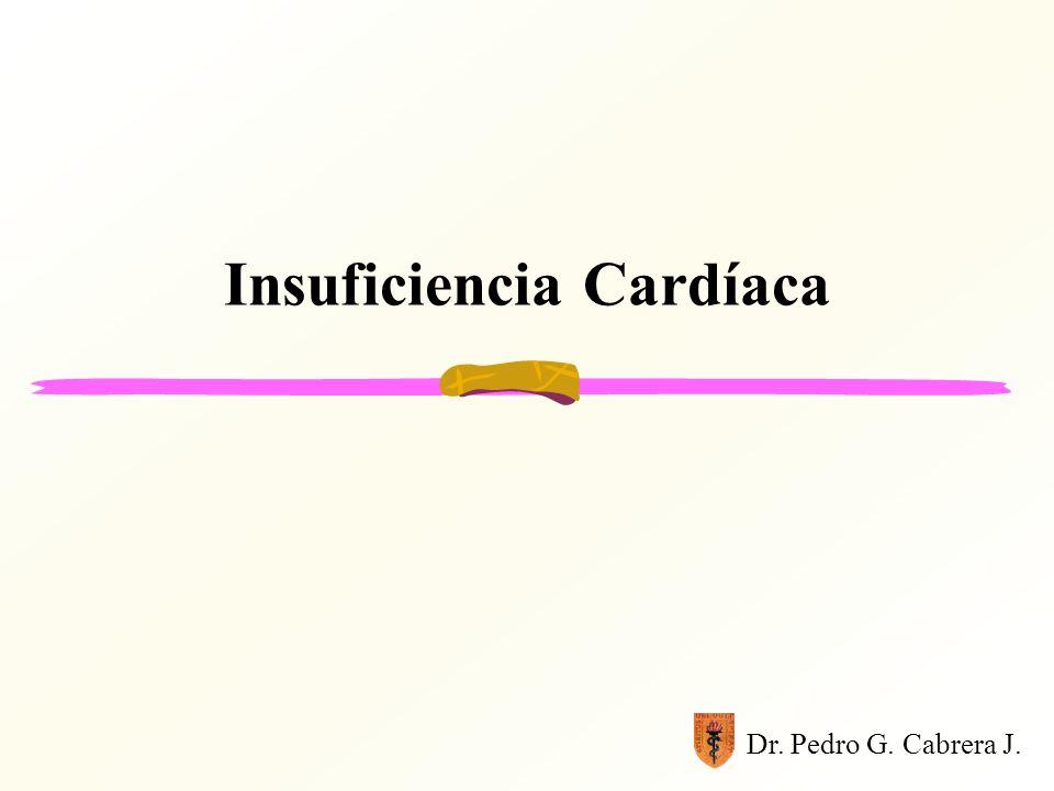 Insuficiencia Cardíaca Situación en que el corazón es incapaz de suplir las demandas metabólicas del organismo o logra hacerlo pero a base de aumentar las presiones de llenado.