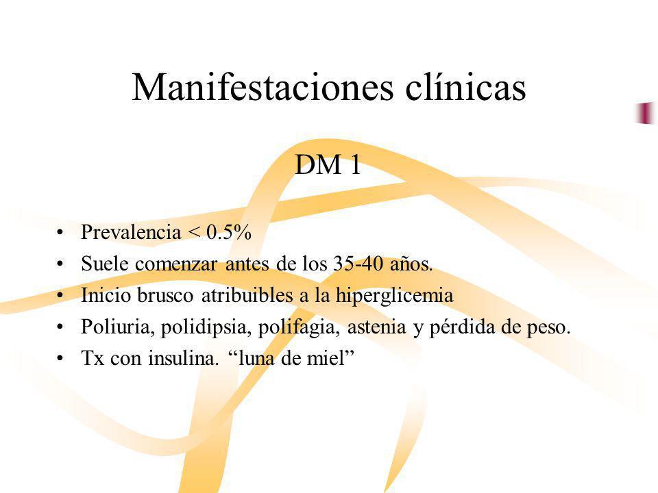 DM 1 Prevalencia < 0.5% Suele comenzar antes de los 35-40 años. Inicio brusco atribuibles a la hiperglicemia Poliuria, polidipsia, polifagia, astenia