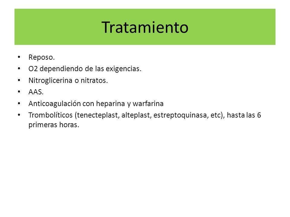 Tratamiento Reposo. O2 dependiendo de las exigencias. Nitroglicerina o nitratos. AAS. Anticoagulación con heparina y warfarina Trombolíticos (tenectep