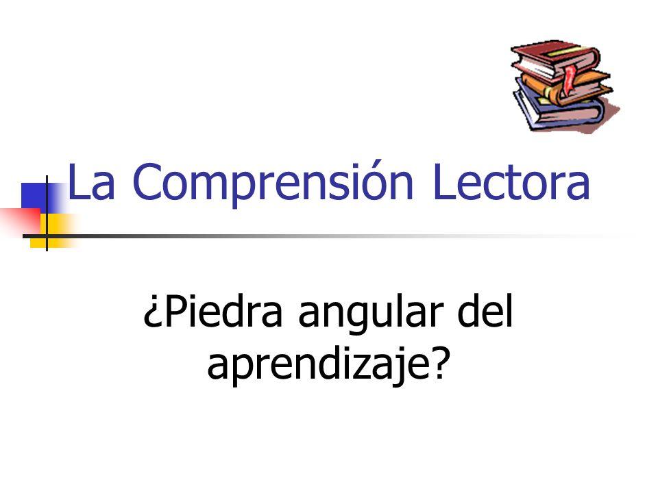 La Comprensión Lectora ¿Piedra angular del aprendizaje?