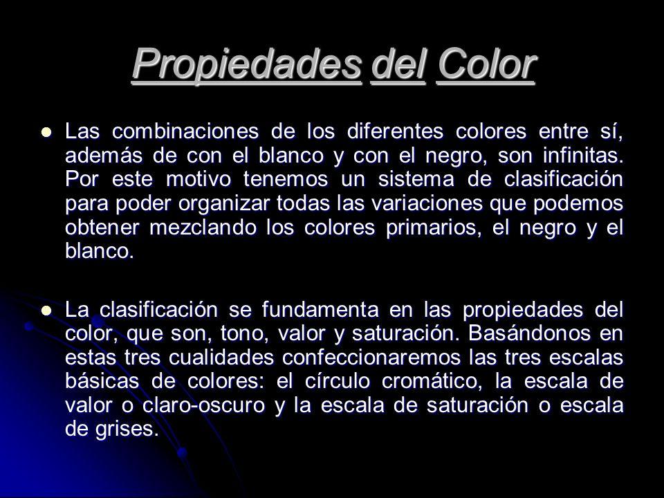 Propiedades del Color Las combinaciones de los diferentes colores entre sí, además de con el blanco y con el negro, son infinitas. Por este motivo ten