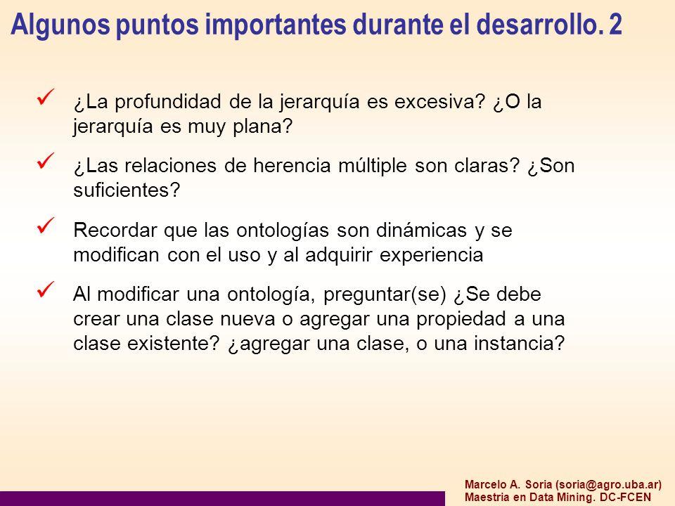 Marcelo A. Soria (soria@agro.uba.ar) Maestria en Data Mining. DC-FCEN Algunos puntos importantes durante el desarrollo. 2 ¿La profundidad de la jerarq