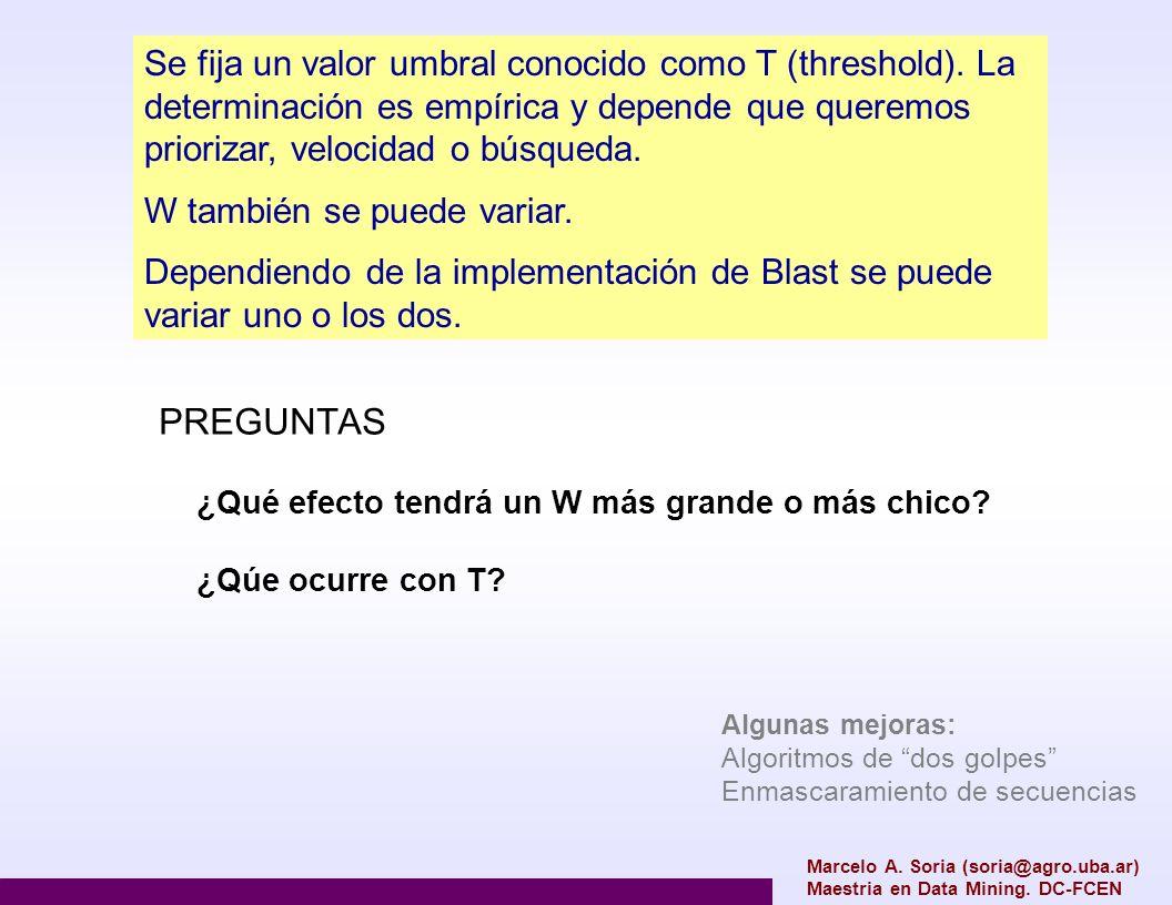 Marcelo A. Soria (soria@agro.uba.ar) Maestria en Data Mining. DC-FCEN Se fija un valor umbral conocido como T (threshold). La determinación es empíric