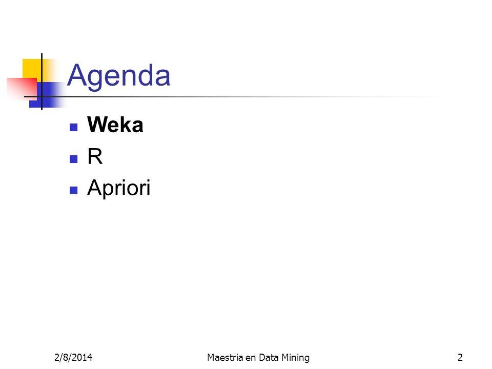 2/8/2014Maestria en Data Mining3 Weka Tiene implementados 3 algoritmos vinculados a Association Rules Apriori Tertius Predictive Apriori Los dos últimos son de tipo predictivo