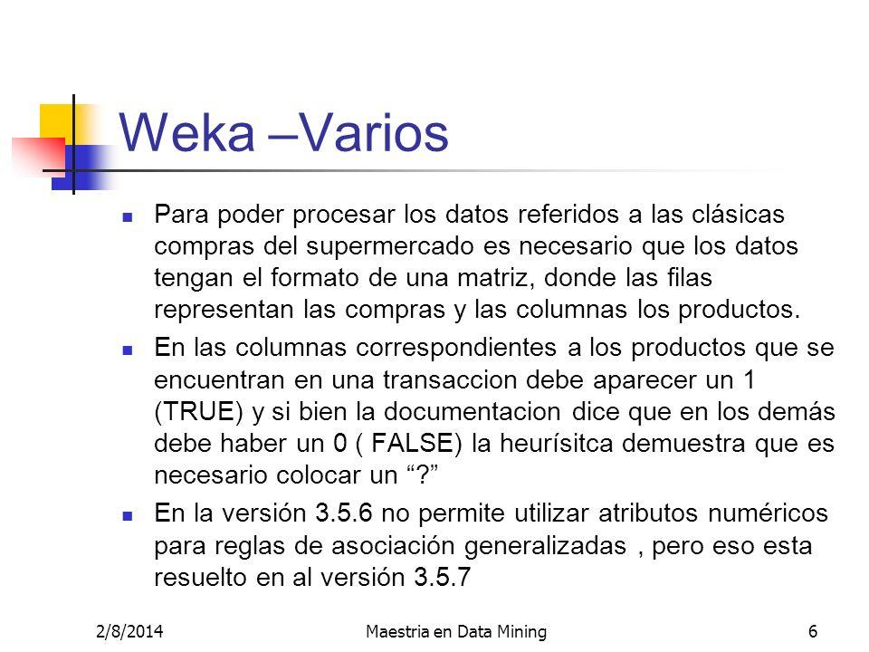 2/8/2014Maestria en Data Mining17 Algunos Comandos útiles Para ver las transacciones inspect(basket) Para obtener información de resumen de las transacciones ( cuantas son, cuantos items, etc) Summary(basket) Para convertir del formato de transacciones a un formato de matriz j <- as(basket, matrix )