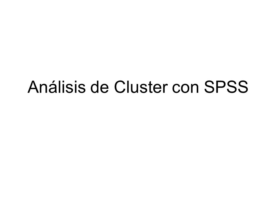 Análisis de Cluster con SPSS