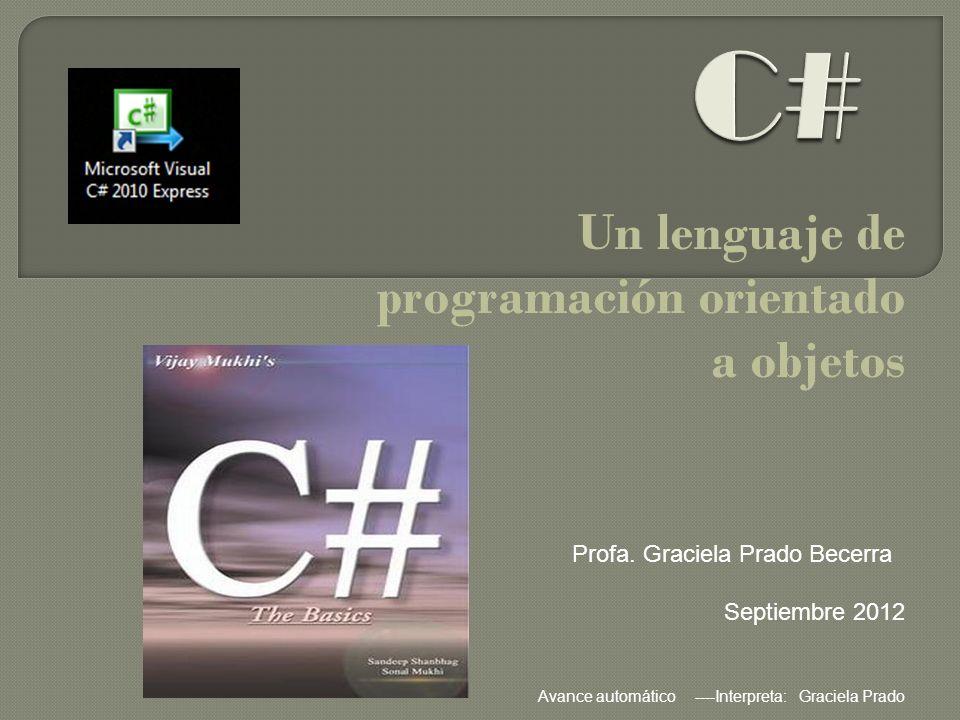 Un lenguaje de programación orientado a objetos Profa.