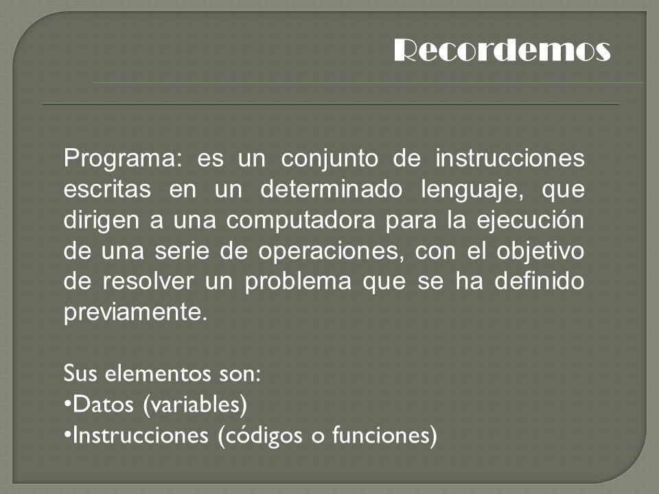 Programa: es un conjunto de instrucciones escritas en un determinado lenguaje, que dirigen a una computadora para la ejecución de una serie de operaciones, con el objetivo de resolver un problema que se ha definido previamente.