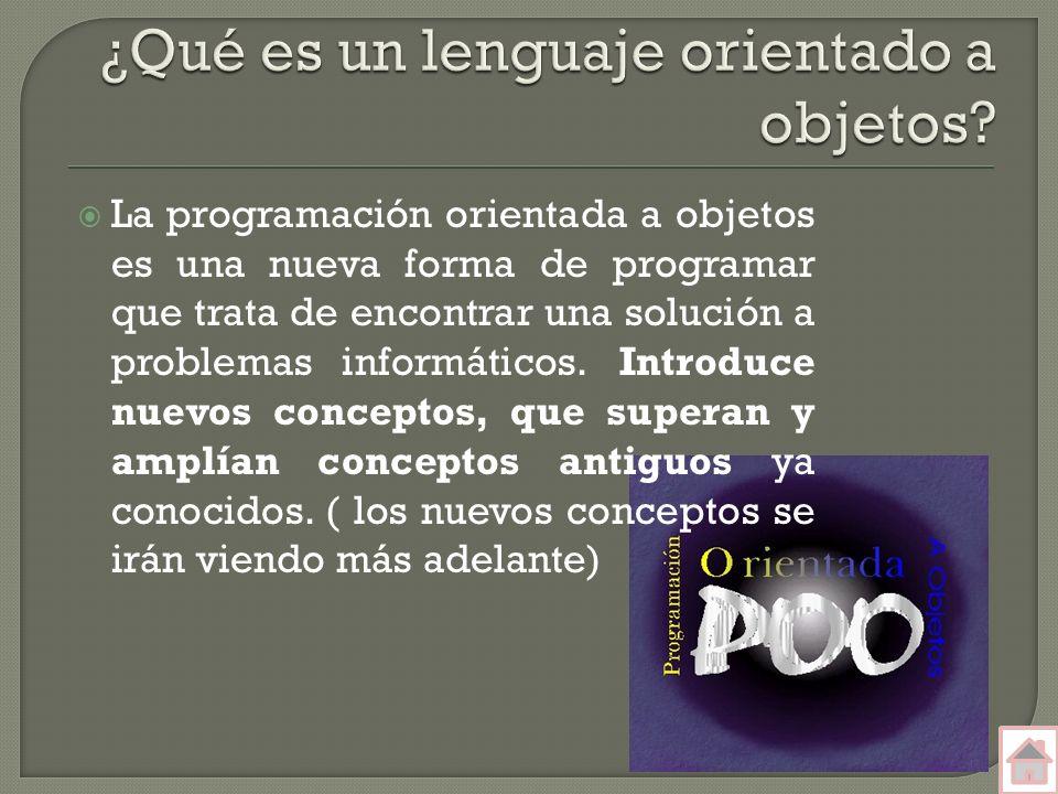 La programación orientada a objetos es una nueva forma de programar que trata de encontrar una solución a problemas informáticos.