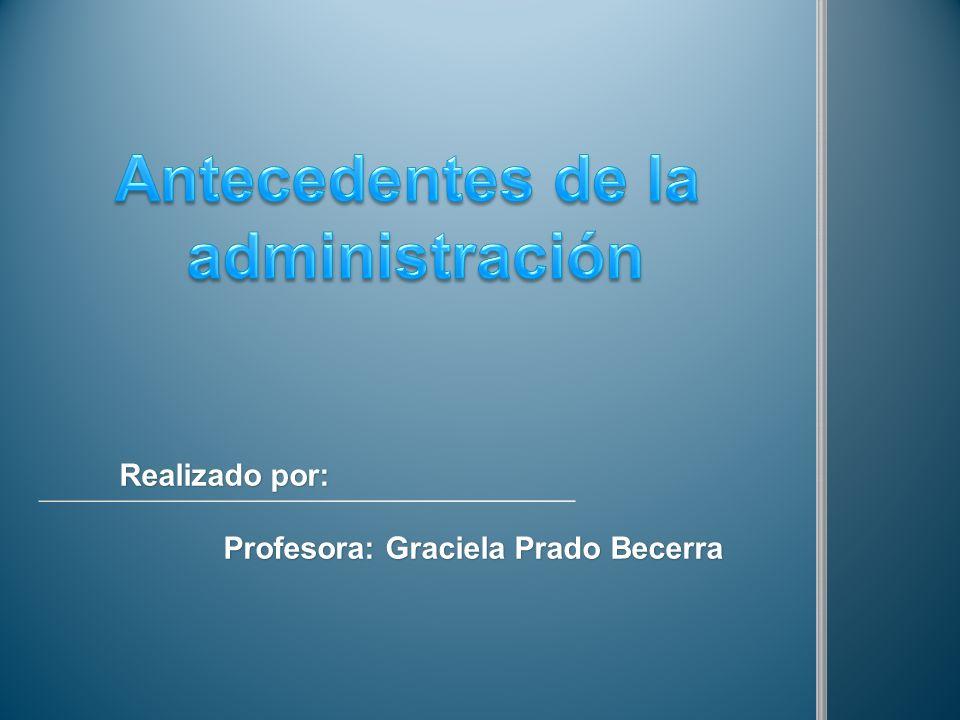 Realizado por: Profesora: Graciela Prado Becerra Profesora: Graciela Prado Becerra