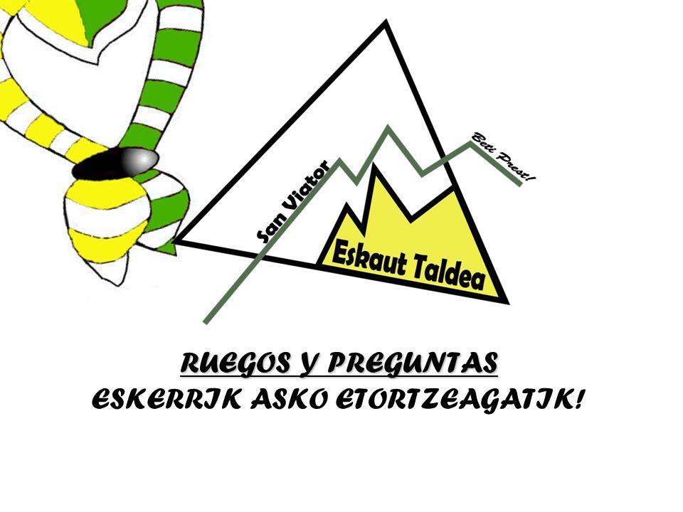RUEGOS Y PREGUNTAS ESKERRIK ASKO ETORTZEAGATIK!
