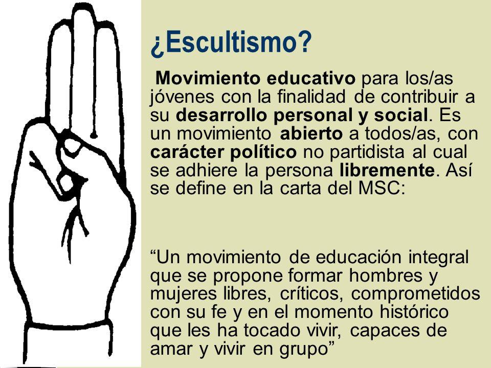 ¿Escultismo? Movimiento educativo para los/as jóvenes con la finalidad de contribuir a su desarrollo personal y social. Es un movimiento abierto a tod