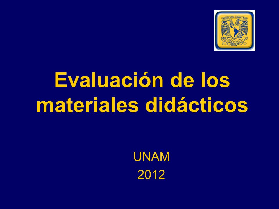 Evaluación de los materiales didácticos UNAM 2012