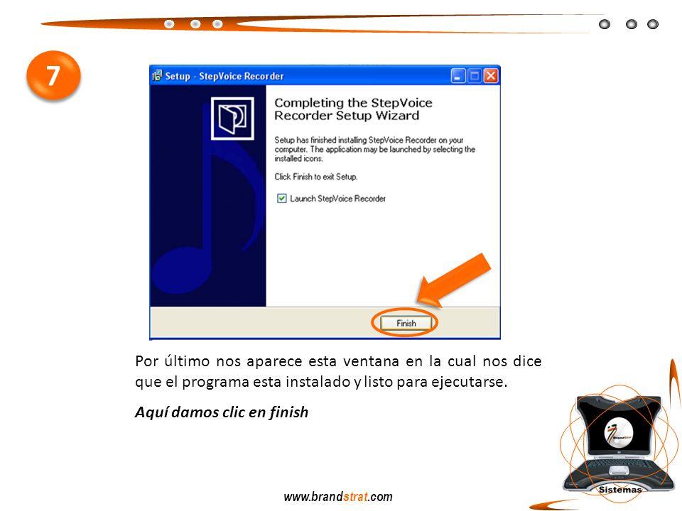 www.brandstrat.com Por último nos aparece esta ventana en la cual nos dice que el programa esta instalado y listo para ejecutarse. Aquí damos clic en