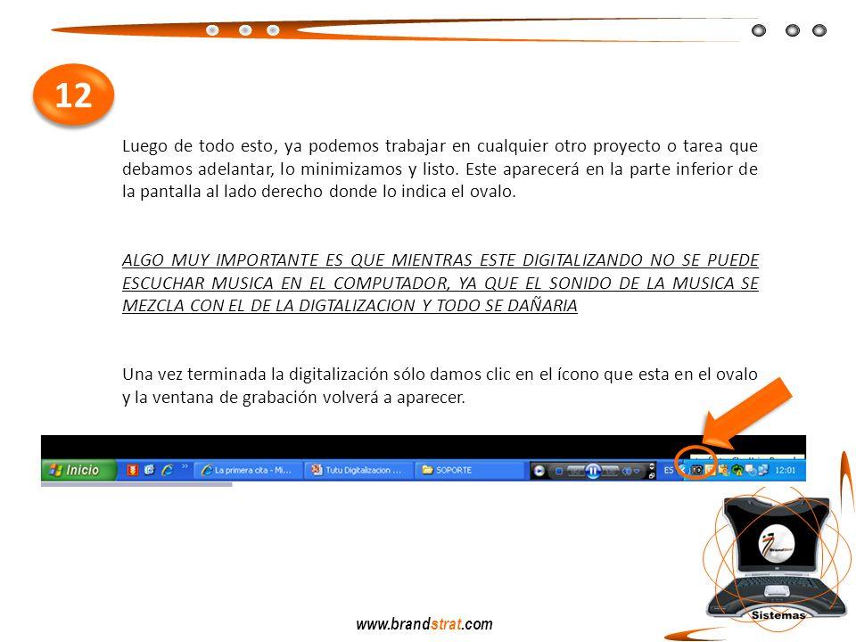 www.brandstrat.com Luego de todo esto, ya podemos trabajar en cualquier otro proyecto o tarea que debamos adelantar, lo minimizamos y listo. Este apar