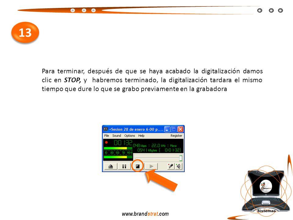 www.brandstrat.com Para terminar, después de que se haya acabado la digitalización damos clic en STOP, y habremos terminado, la digitalización tardara