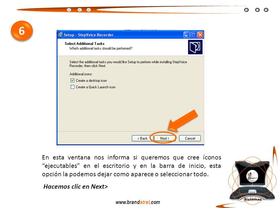 www.brandstrat.com En esta ventana nos informa si queremos que cree íconos ejecutables en el escritorio y en la barra de inicio, esta opción la podemo