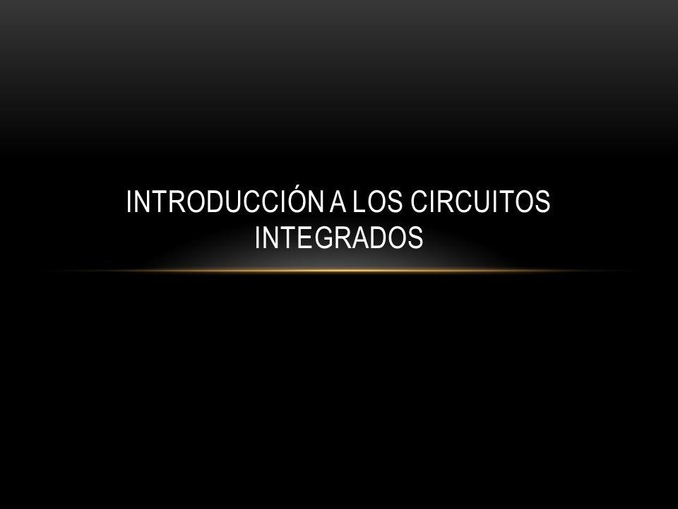 CIRCUITO INTEGRADO Circuito: Conjunto de conductores que recorre una corriente eléctrica, y en el cual hay generalmente intercalados aparatos productores o consumidores de esta corriente.