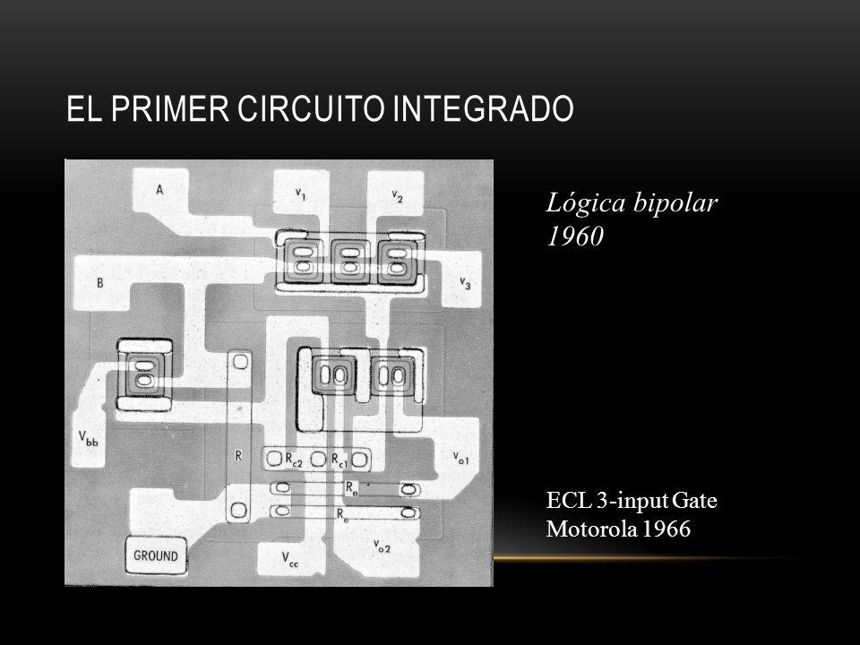 EL PRIMER CIRCUITO INTEGRADO Lógica bipolar 1960 ECL 3-input Gate Motorola 1966